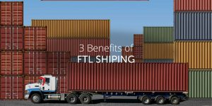 3 Benefits of FTL Shipping
