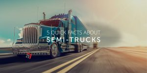 5 Quick Facts About Semi Trucks_1