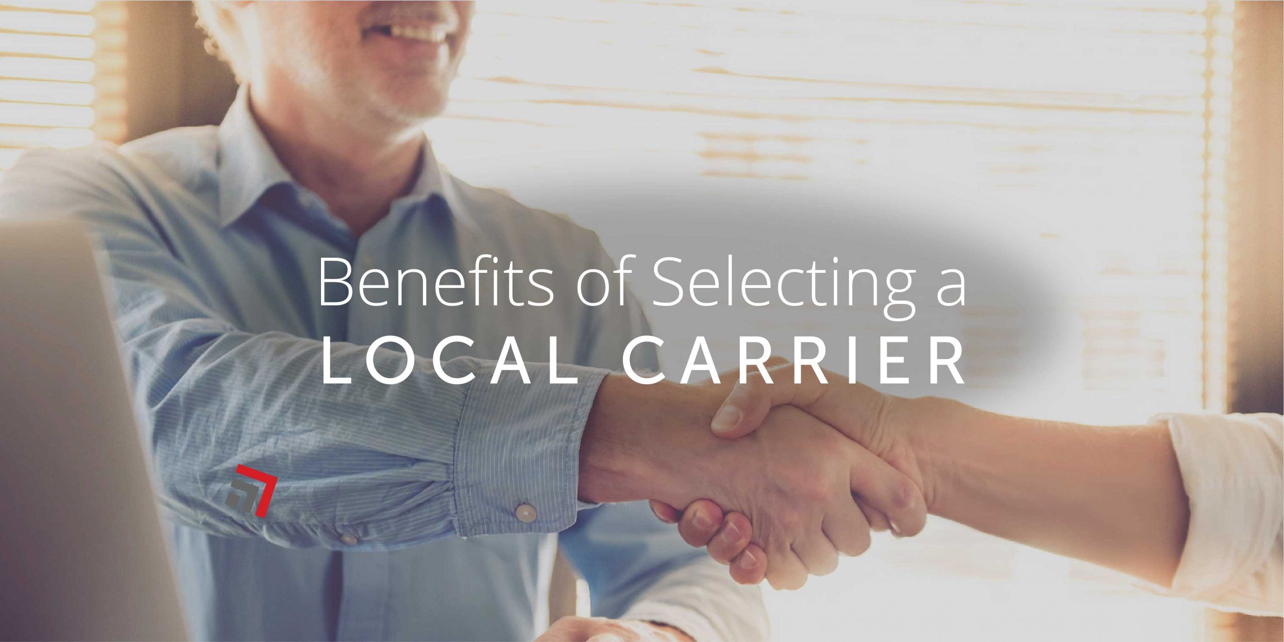 Benefits of Selecting a Local Carrier