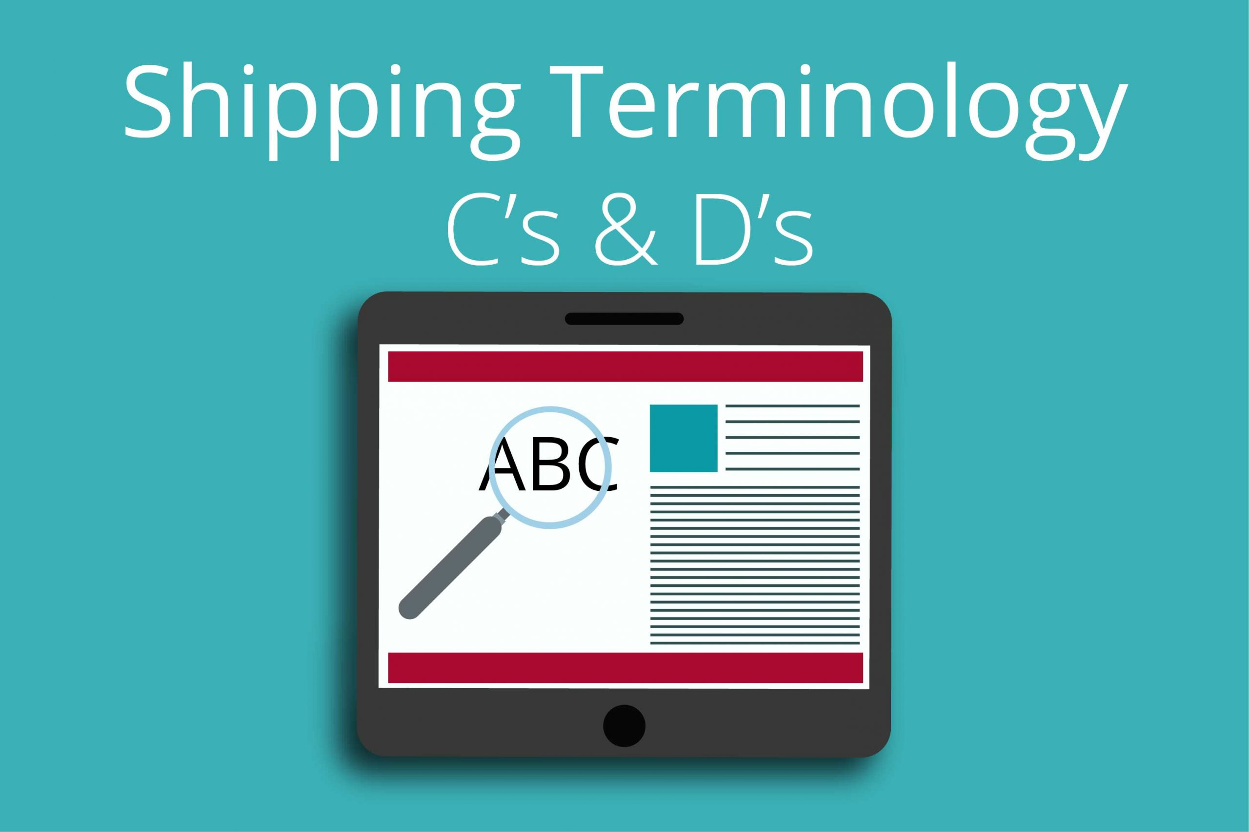 Shipping Terminology (C's & D's)