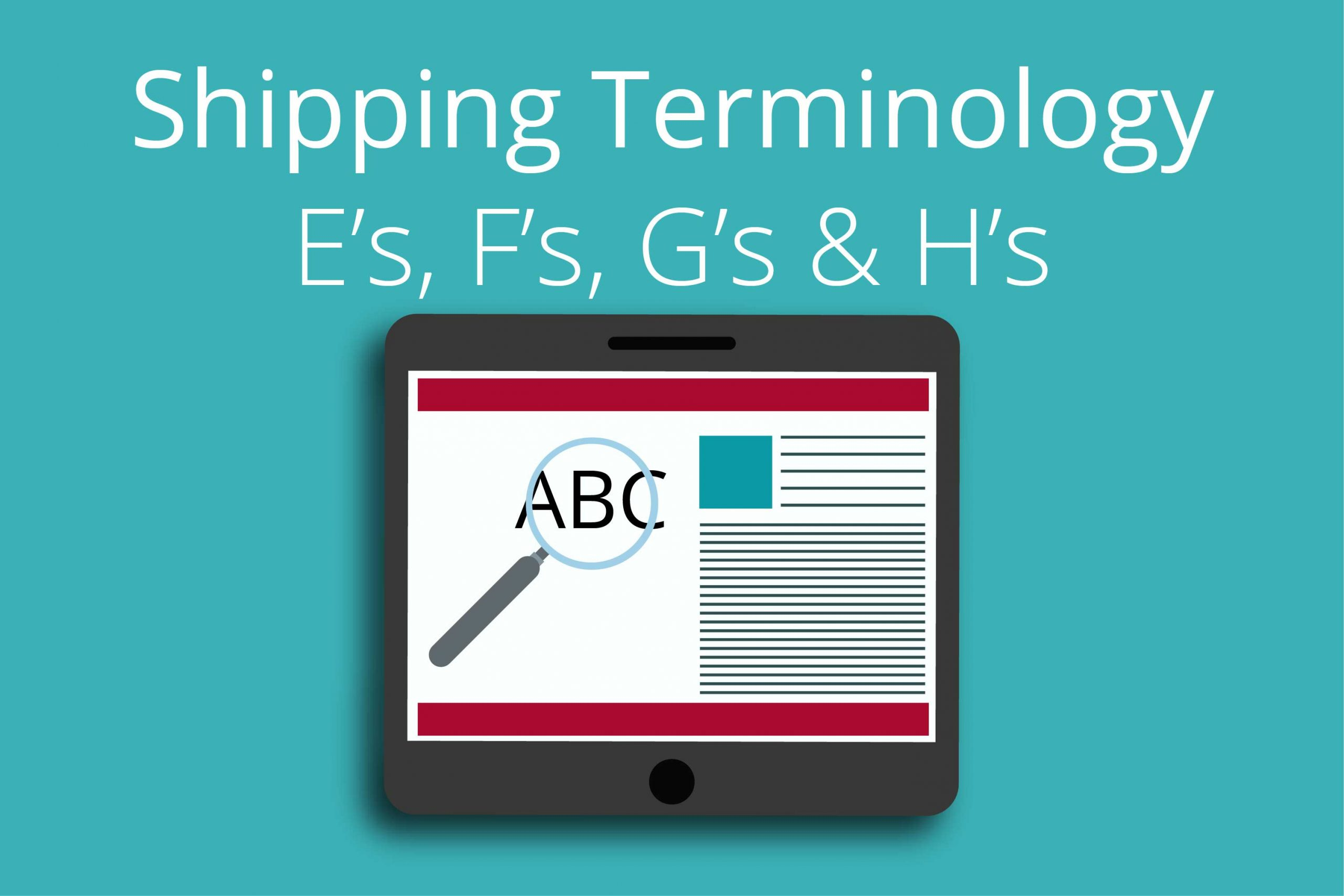 Shipping Terminology (E's F's G's & H's)