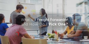 What is a Freight Forwarder and How Do I Pick One (1)