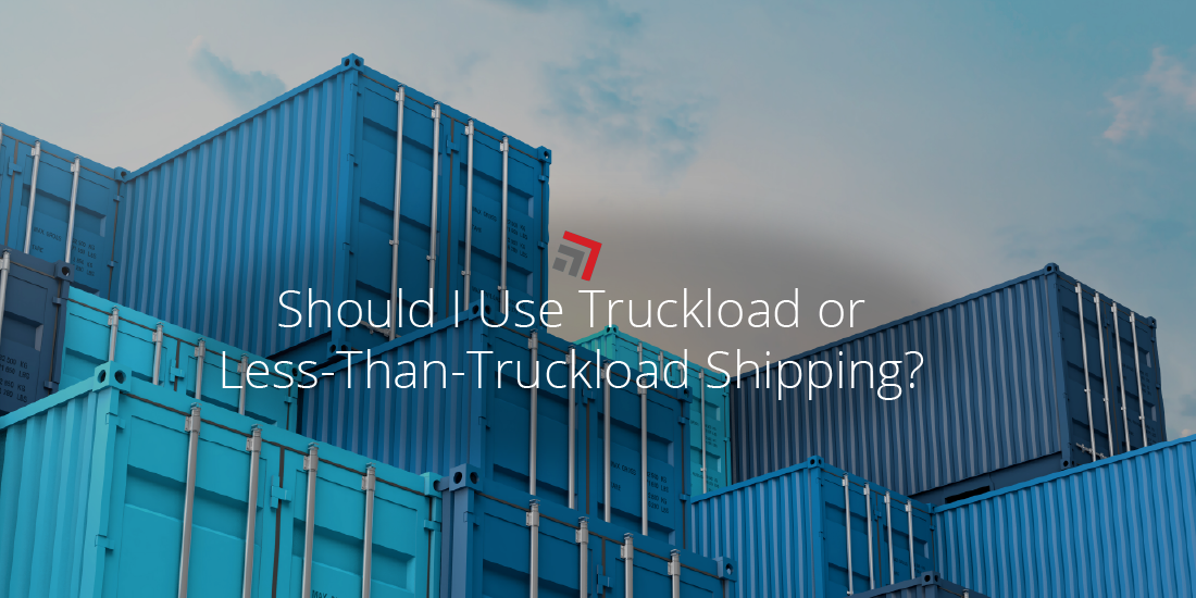 Should I Use Truckload or Less-Than-Truckload Shipping