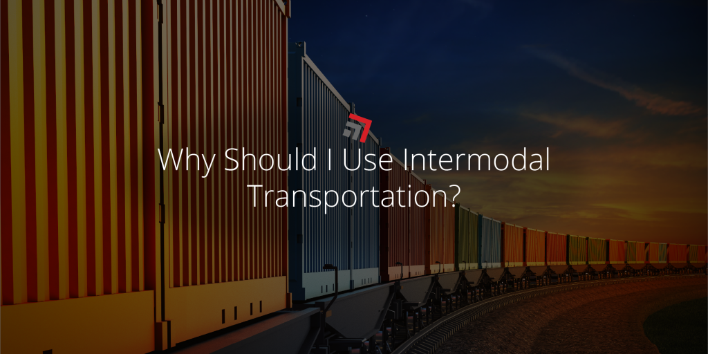 Why Should I Use Intermodal Transportation